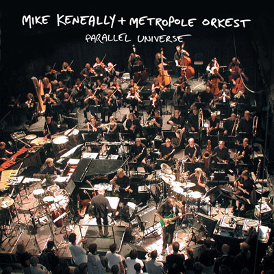 Parallel Universe Mike Keneally & The Metropole Orkest
