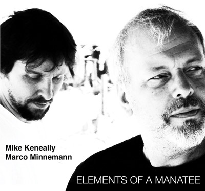 Elements Of A Manatee (Audio version) Mike Keneally/Marco Minnemann
