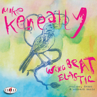 Wing Beat Elastic - Remixes, Demos and Unheard Music Mike Keneally