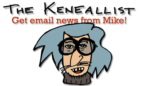 The Keneallist - Get email news from Mike!