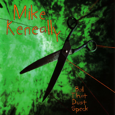 Boil That Dust Speck Mike Keneally