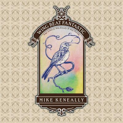 Wing Beat Fantastic: Songs Written by Mike Keneally & Andy Partridge Mike Keneally